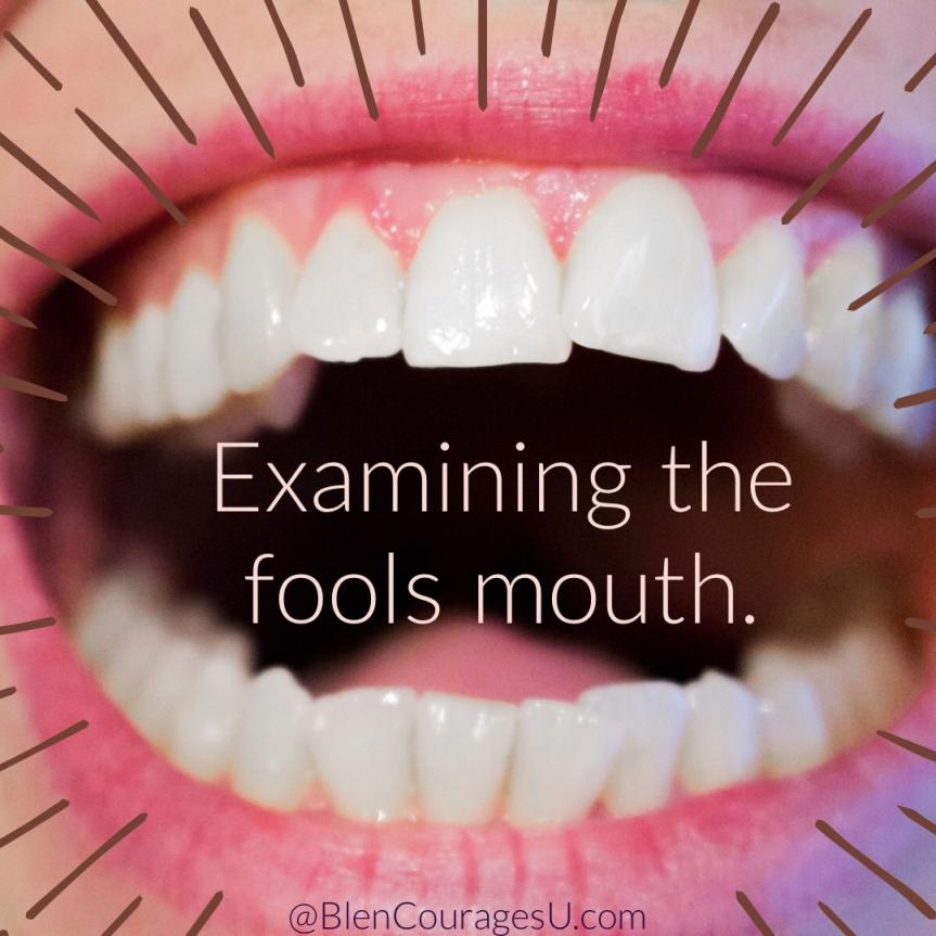 Examining the fool'smouth